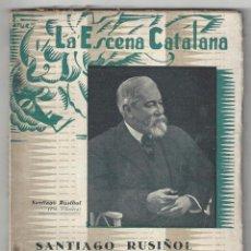 Libros antiguos: LA ESCENA CATALANA Nº 433. MONÒLEGS. SANTIAGO RUSIÑOL. BARCELONA- 1936 . Lote 194721798