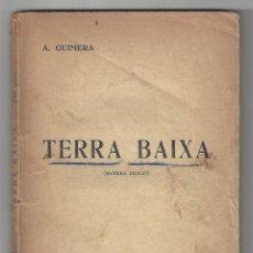 Libros antiguos: TERRA BAIXA. DRAMA EN TRES ACTES Y EN PROSA. ANGEL GUIMERÁ. BARCELONA- 190? . Lote 194722645