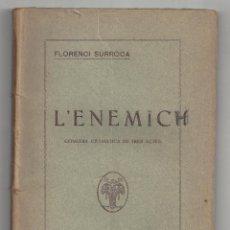 Libros antiguos: L'ENEMIC. COMEDIA DRAMÀTICA EN TRES ACTES. FLORENCI SURROCA. BARCELONA- 1924 (SELLO DEL AUTOR). Lote 194723441