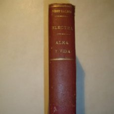 Libros antiguos: ELECTRA / ALMA Y VIDA - B. PÉREZ GALDÓS - OBRAS DE PÉREZ GALDÓS 1903 / 1902 1ª EDICIÓN RARO. Lote 194731183