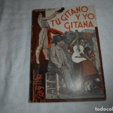 Libros antiguos: TU GITANO Y YO GITANA.ANTONIO CASAS Y BRICIO.LA FARSA Nº378.MADRID 1934.-ROMANCE EN TRES JORNADAS. Lote 194893445