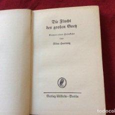 Libros antiguos: HARTUNG, NINA. EL ESCAPE DEL GRAN GOETZ ( ROMANCE ), 1934. ENVIO GRÁTIS.. Lote 195045523