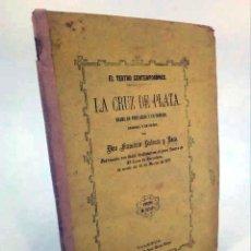 Libros antiguos: LA CRUZ DE PLATA. DEDICATORIA AUTÓGRAFA (FRANCISCO PALANCA Y ROCA) JOSÉ MARÍA BLESA, 1877. Lote 195123463