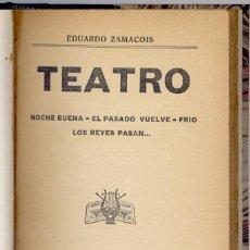 Libros antiguos: ZAMACOIS, EDUARDO. TEATRO. [NOCHE BUENA. EL PASADO VUELVE. FRIO. LOS REYES PASAN]. S.A. (1910).. Lote 195183746