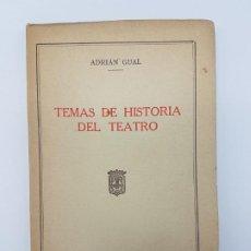 Libros antiguos: TEMAS DE HISTÓRIA DEL TEATRO ( ILUSTRADO FOTOGRAFIAS ) ADRIAN GUAL, BARCELONA 1929, INTONSO. Lote 195453410