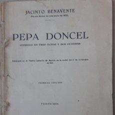 Libros antiguos: PEPA DONCEL - JACINTO BENAVENTE - PRIMERA EDICION- 1928.. Lote 195740295