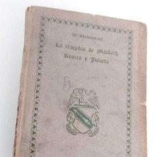 Libros antiguos: LA TRAGEDIA DE MACBETH -ROMEO Y JULIETA. AÑO 1920. CALPE. Lote 196733692