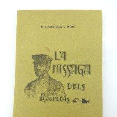 Libros antiguos: LA NISSAGA DELS ROUREDAS ( CARRERA MIRO ) CIRCA 1910 - TEATRE ( CATALA ). Lote 197113142