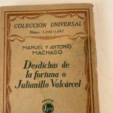 Libros antiguos: DESDICHAS DE LA FORTUNA O JULIANILLO VALCÁRCEL. MANUEL Y ANTONIO MACHADO. Lote 197308477