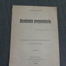 Libros antiguos: ACADEMIA PREPARATORIA. E.GORGEA LEMMI .GUADALAJARA 1912.. Lote 197359826