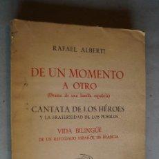Libros antiguos: DE UN MOMENTO A OTRO (DRAMA DE UNA FAMILIA ESPAÑOLA). RAFAEL ALBERTI. 1942. Lote 197603322