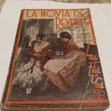 Libros antiguos: LA NOVIA DE REVERTE DE FRANCISCO SERRANO ANGUITA Y GÓNGORA.. Lote 198256771