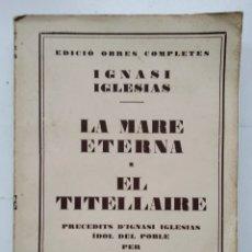 Libros antiguos: IGNASI IGLESIAS -OBRES COMPLERTES. Lote 198631540