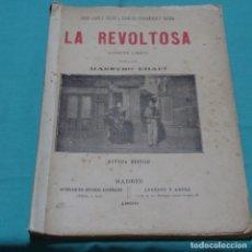 Libros antiguos: JOSE LÓPEZ SILVA Y CARLOS FERNÁNDEZ SHOW.LA REVOLTOSA.MAESTRO CHAPI.1899. Lote 198832311
