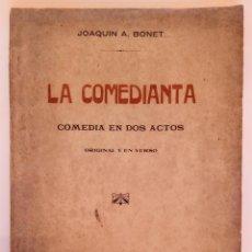 Libros antiguos: LA COMEDIANTA -JOAQUÍN A. BONET. Lote 199075385