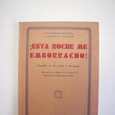 Libros antiguos: ¡ESTA NOCHE ME EMBORRACHO! - CARREÑO Y SEVILLA - SOCIEDAD DE AUTORES ESPAÑOLES 1932. Lote 199144573