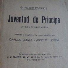 Libros antiguos: TEATRO JUVENTUD DE PRICIPE COMEDIA EN CINCO ACTOS TRADUCIDO POR CARLOS COSTA AÑO 1912. Lote 199151556