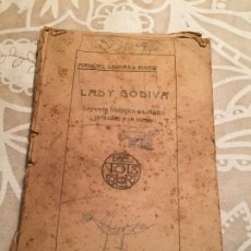 Libros antiguos: ANTIGUO LIBRO LADY GODIVA POR MANUEL LINARES RIVAS LEYENDA HISTÓRICA EN CUATRO JORNADAS Y EN VERSO . Lote 200296642