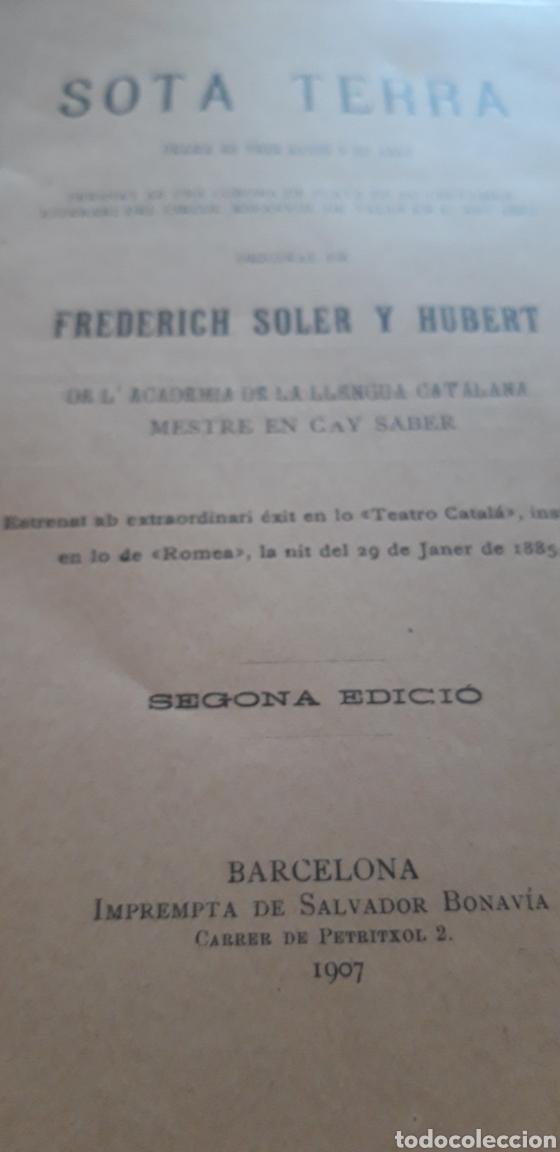 Libros antiguos: Sota Terra- Serafí Pitarra- 1907 teatre català - Foto 2 - 201959117