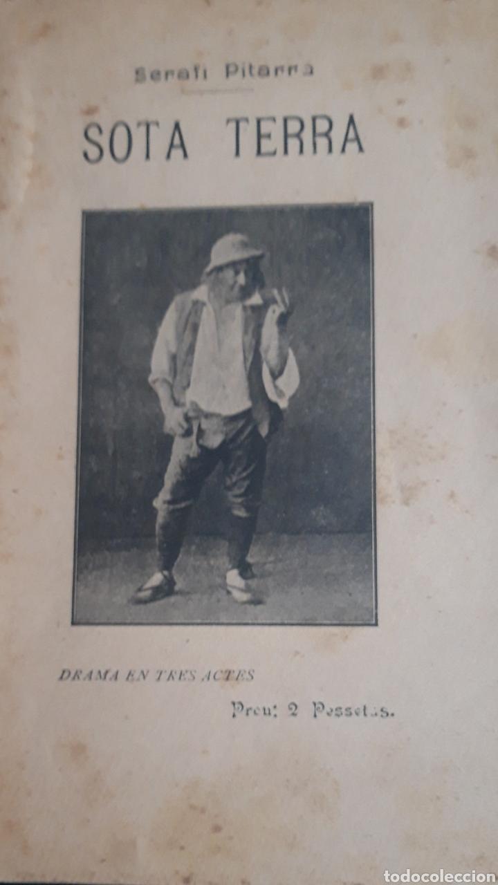 SOTA TERRA- SERAFÍ PITARRA- 1907 TEATRE CATALÀ (Libros antiguos (hasta 1936), raros y curiosos - Literatura - Teatro)
