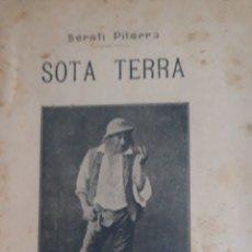 Libros antiguos: SOTA TERRA- SERAFÍ PITARRA- 1907 TEATRE CATALÀ. Lote 201959117