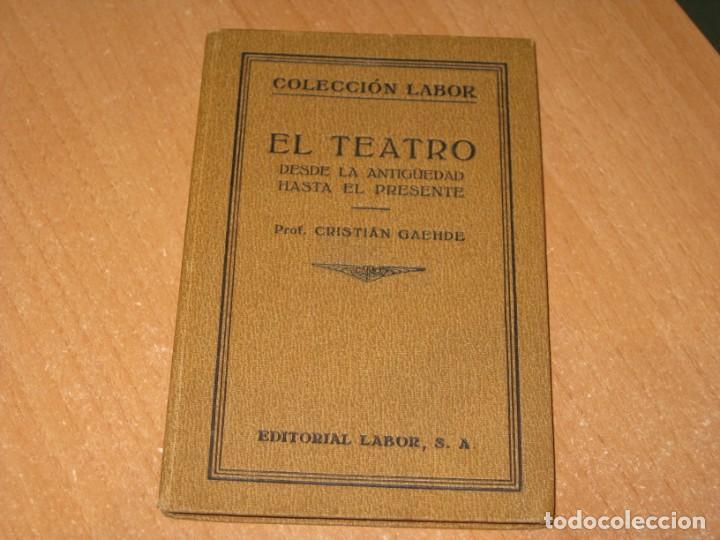 EL TEATRO DESDE LA ANTIGUEDAD HASTA EL PRESENTE (Libros antiguos (hasta 1936), raros y curiosos - Literatura - Teatro)