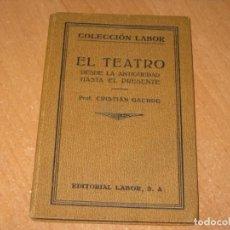 Libros antiguos: EL TEATRO DESDE LA ANTIGUEDAD HASTA EL PRESENTE. Lote 201995771