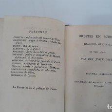 Libros antiguos: ORESTES EN SCIRO TRAGEDIA ORIGINAL POR DON JOSEF ORTIZ MADRID 1803 GOMEZ FUENTENEBRO Y COMPAÑIA. Lote 202423126