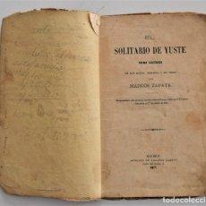 Libros antiguos: EL SOLITARIO DE YUSTE POEMA HISTÓRICO - MARCOS ZAPATA - AÑO 1877 - EMPERADOR CARLOS V. Lote 202621158