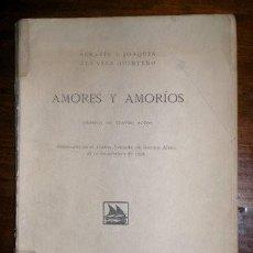 Libros antiguos: ALVAREZ QUINTERO, S. Y J: AMORES Y AMORIOS. COMEDIA EN 4 ACTOS. 1918. Lote 40097405
