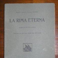 Libros antiguos: ALVAREZ QUINTERO, S. Y J: LA RIMA ETERNA. COMEDIA EN 2 ACTOS INSPIRADA EN UNA RIMA DE BECQUER. 1910. Lote 40097424
