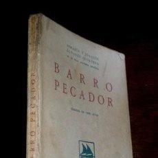 Libros antiguos: ALVAREZ QUINTERO, S. Y J: BARRO PECADOR. COMEDIA EN 3 ACTOS. 1926 - PRIMERA EDICIÓN.. Lote 40097734
