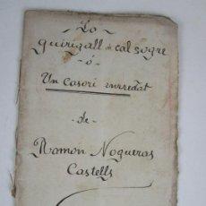 Libros antiguos: OBRA DE TEATRO - LO GUIRIGALL DE CAL SOGRE Ó UN CASORI ENRREDAT - R. NOGUERAS - AÑO 1907. Lote 203799837