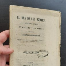 Livres anciens: AÑO 1855 - EL REY DE LOS AZOTES, JUGUETE CÓMICO EN UN ACTO Y EN PROSA - EJEMPLAR INTONSO. Lote 203948007