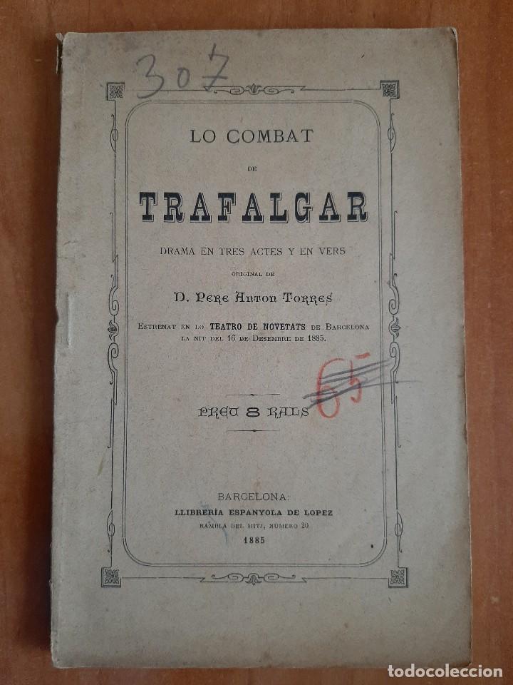 1885 LO COMBAT DE TRAFALGAR - PERE ANTÓN TORRES / EN CATALÁN (Libros antiguos (hasta 1936), raros y curiosos - Literatura - Teatro)