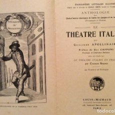 Libros antiguos: GUILLAUME APOLLINAIRE LE THÉÂTRE ITALIEN LOUIS MICHAUD, PARIS S. FECHA. (CIRCA 1910). 1.ª EDICIÓN. Lote 204491028