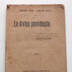Libros antiguos: LA DIVINA PROVIDENCIA. JUGUETE CÓMICO EN TRES ACTOS. ANTONIO PASO Y JOAQUÍN ABATI. MADRID, 1911. Lote 204589217