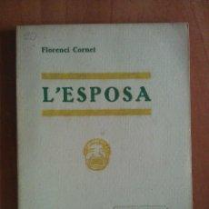 Libros antiguos: 1933 L ´ESPOSA - FLORENCI CORNET / CATALÁN. Lote 205300443