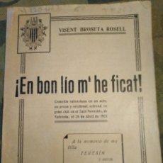 Livres anciens: TEATRE VALENSIA-ABRIL 1921,¡EN BON LIO M' HE FICAT!VISENT BROSETA ROSELL,COMEDIA VALENCIANA. Lote 205437786