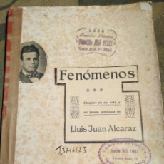 Livros antigos: TEATRE VALENSIA-AÑOS 20,FENOMENOS,LLUIS JUAN ALCARAZ,ORIGINAL. Lote 205449791