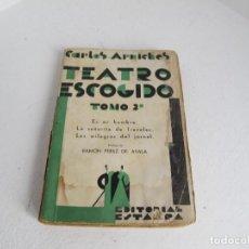Livres anciens: TEATRO ESCOGIDO. TOMO II. CARLOS ARNICHE / PROLOGO RAMON PEREZ DE AYALA / VER FOTOS. Lote 205722016