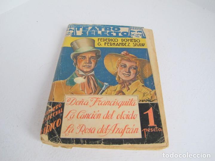 TEATRO SELECTO / DOÑA FRANQUISTA. LA CANCION DEL OLVIDO. LA ROSA DEL AZAFRAN. F. ROMERO/G. F. SHAW. (Libros antiguos (hasta 1936), raros y curiosos - Literatura - Teatro)