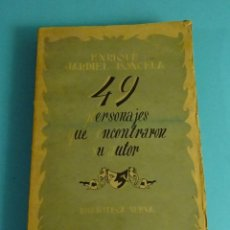 Libros antiguos: 49 PERSONAJES QUE ENCONTRARON UN AUTOR. ENRIQUE JARDIEL PONCELA. BIBLIOTECA NUEVA. Lote 206538861