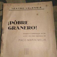 Livres anciens: TEATRE VALENSIA-AÑOS 20,¡POBRE GRANERO! ENSAYO D' HOMENACHE BILINGUE ORICHINAL PACO MARÍN MELIA,SOCI. Lote 206758381