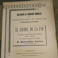 Libros antiguos: TEATRE VALENSIA-EL ANCHEL DE LA PAU,AÑO 1913,SALVADOR CALVO DE LES ESCOLES PIES DE VALENCIA,COLECCIÓ. Lote 206875255