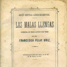 Libros antiguos: PELAY BRIZ, FRANCESCH: LAS MALAS LLENGAS. COMEDIA EN TRES ACTES Y EN VERS.. Lote 206882866