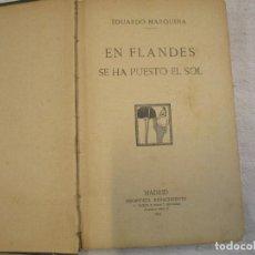 Libros antiguos: EN FLANDES SE HA PUESTO EL SOL - EDUARDO MARQUINA - RENACIMIENTO 1911 204PAG 19, CORREO 2.40€ + INFO. Lote 207142897