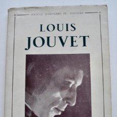 Libros antiguos: LOUIS JUVET (1887-1951) NOTES ET DOCUMENTS. OLIVIER PERRIN ÉDITEUR. PARÍS, 1952. TEATRO FRANCÉS. Lote 208027392