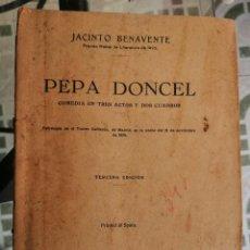 Libros antiguos: JACINTO BENAVENTE - 1928 - PEPA DONCEL - ESTRENO EN TEATRO CALDERON. Lote 208943360