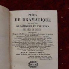 Libros antiguos: PRÉCIS DE DRAMATIQUE OU DE L'ART DE COMPOSER ET EXÉCUTER LES PIÈCES DE THÉÂTRE 1842. Lote 209185462